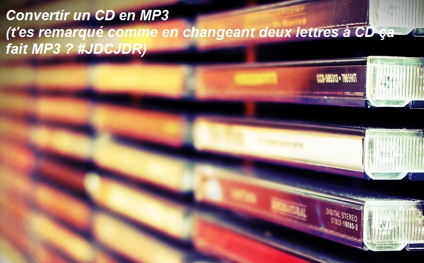 Comment convertir un CD audio en MP3